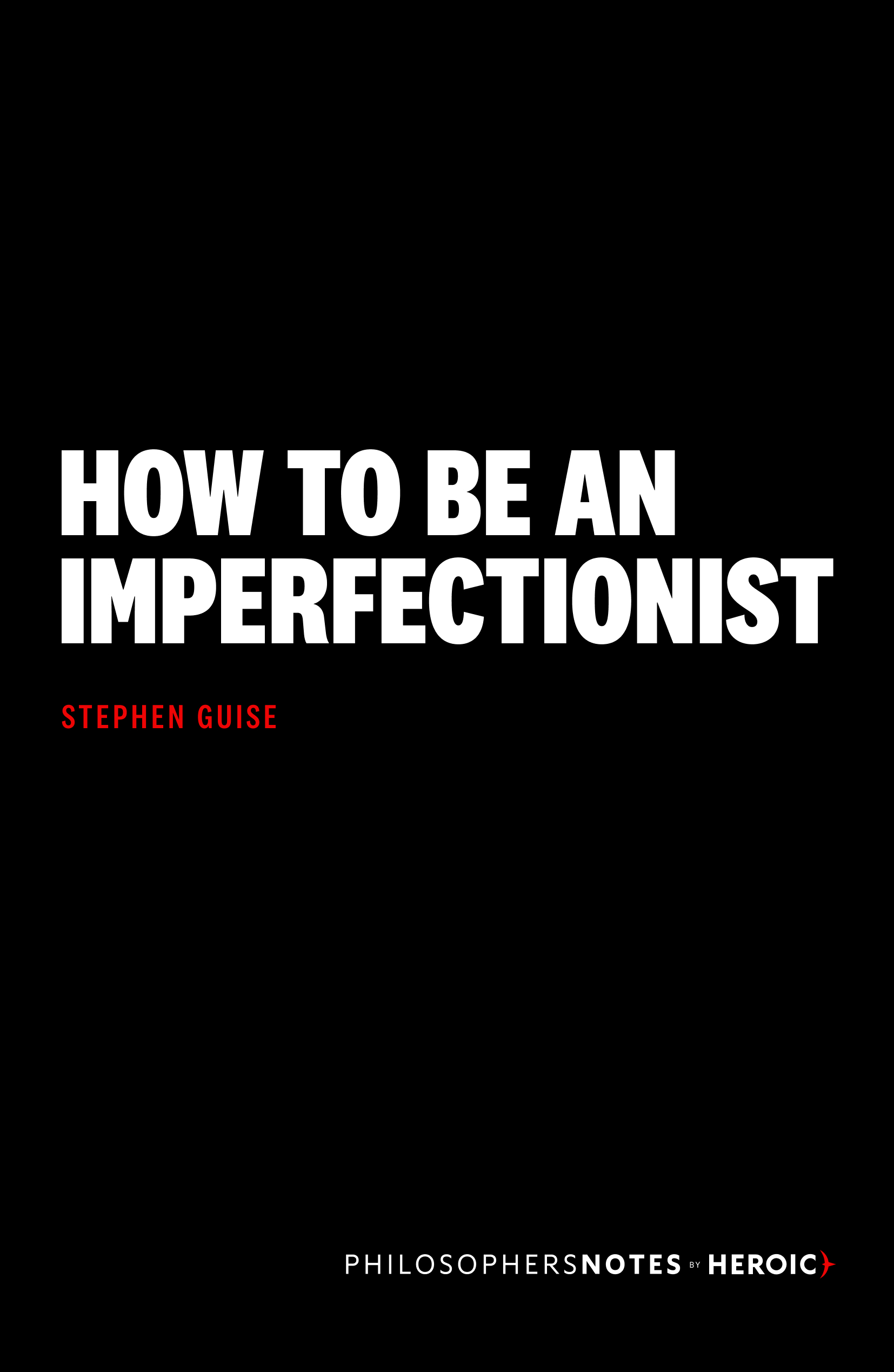 How to Be an Imperfectionist
