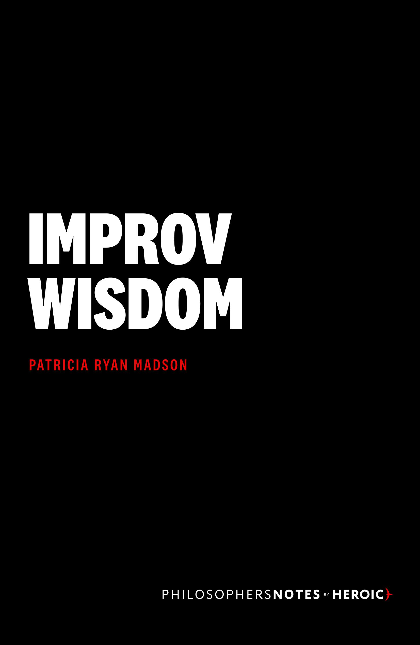 Improv wisdom