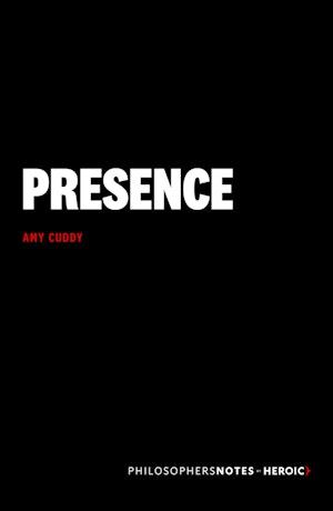 presence amy cuddy pdf Presence by Amy Cuddy - PhilosophersNotes   Optimize