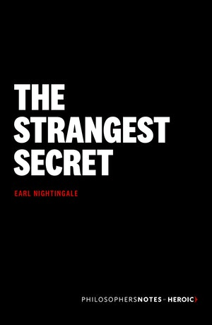 Earl Nightingale s The Strangest Secret - Samith Pich