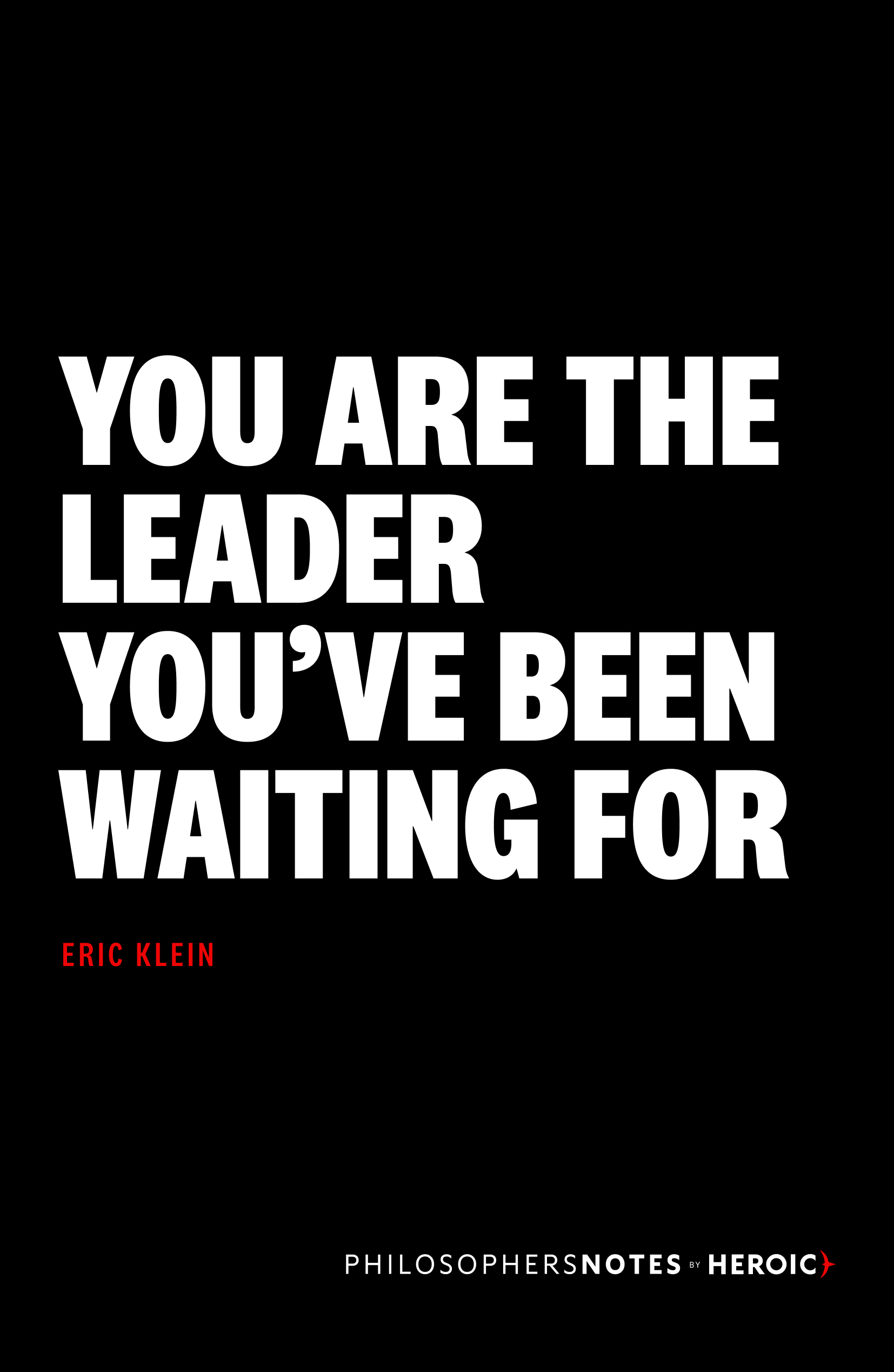 You Are the Leader You've Been Waiting For