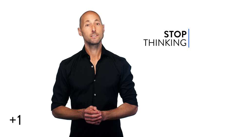 How to Stop Thinking