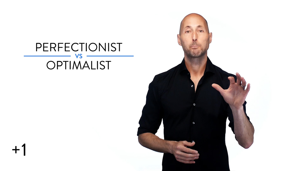 Perfectionist vs. Optimalist