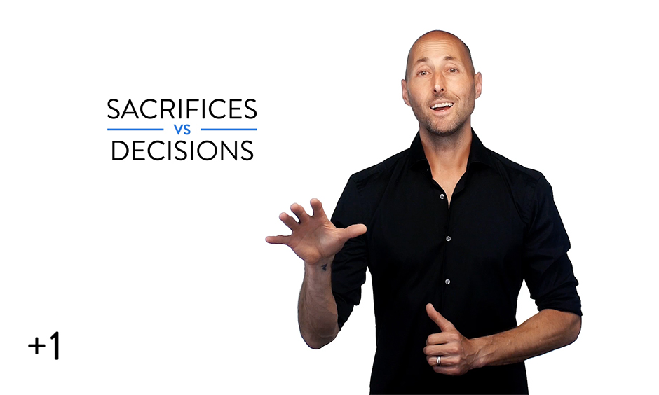 Sacrifices vs. Decisions