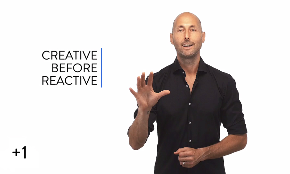 Creative vs. Reactive