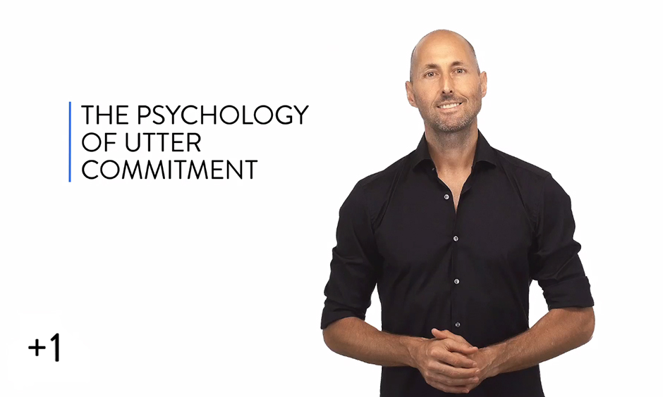 Utter Commitment, Psychology Of