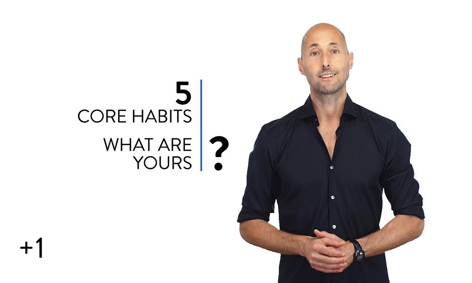 5 Core Habits