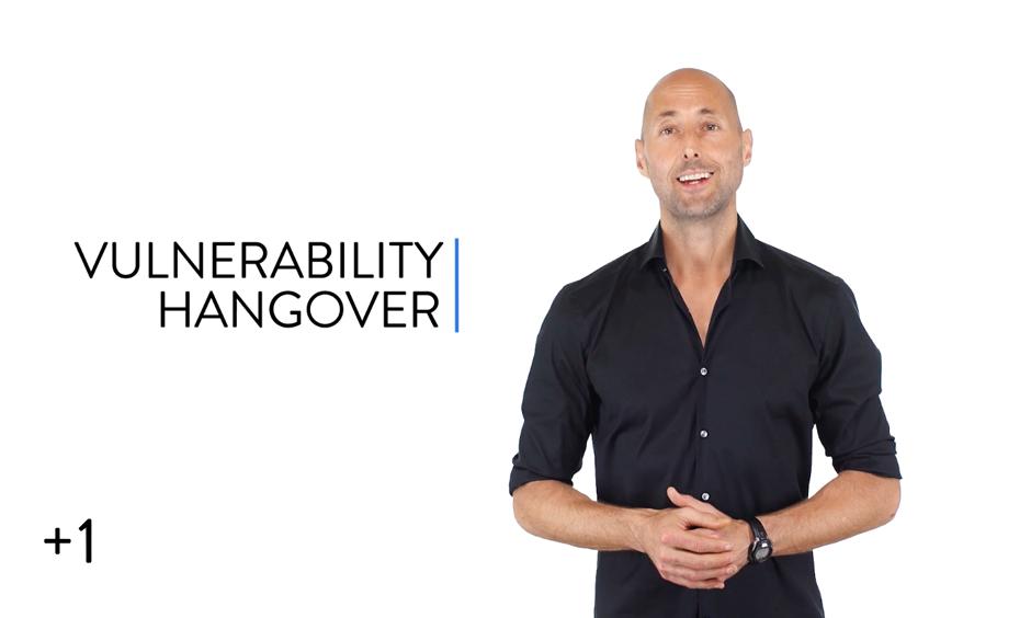 Vulnerability Hangovers