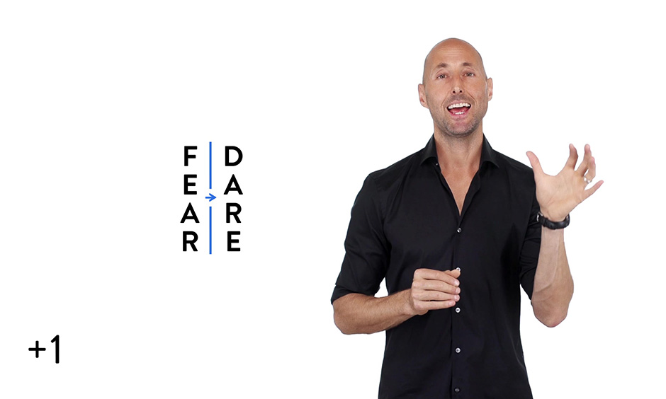 FEAR -> DARE