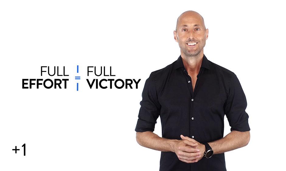 Full Effort = Full Victory