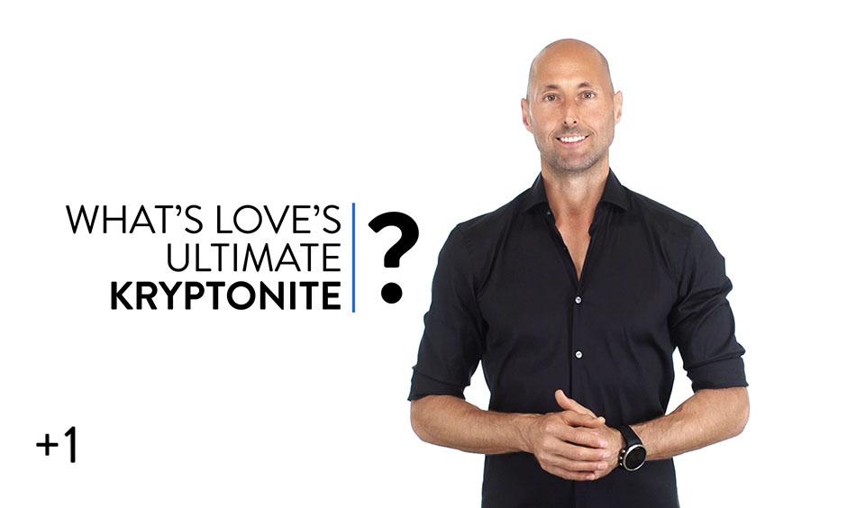 Love Kryptonite