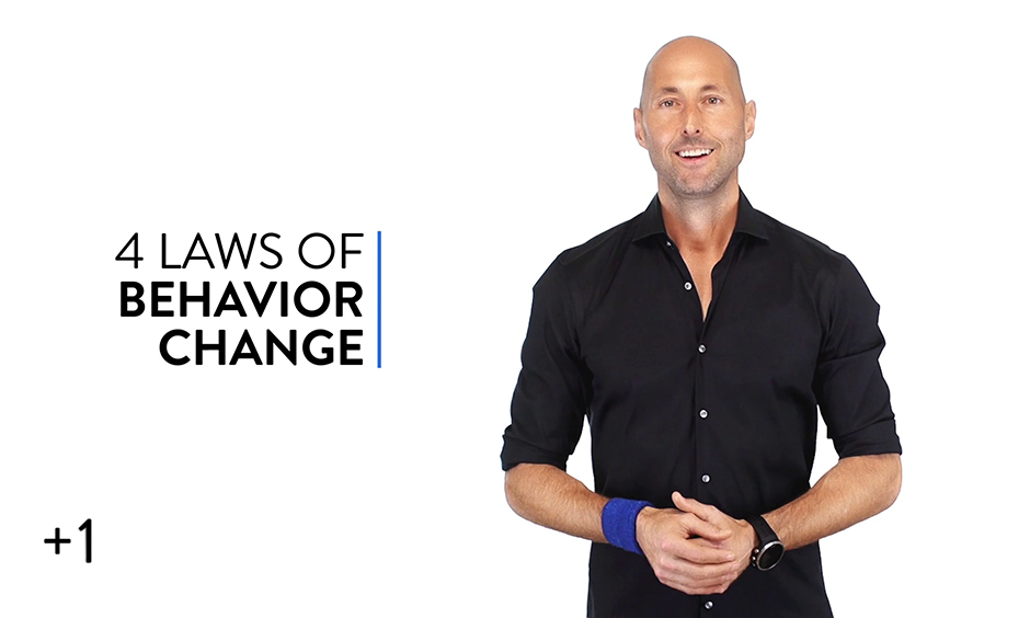 The 4 Laws of Behavior Change