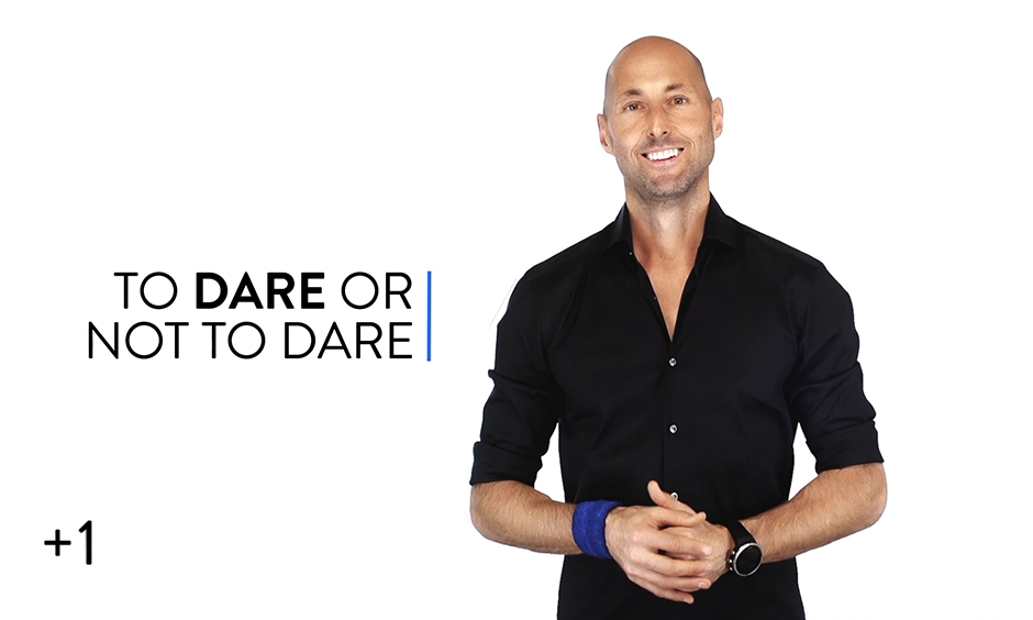 To Dare or Not to Dare