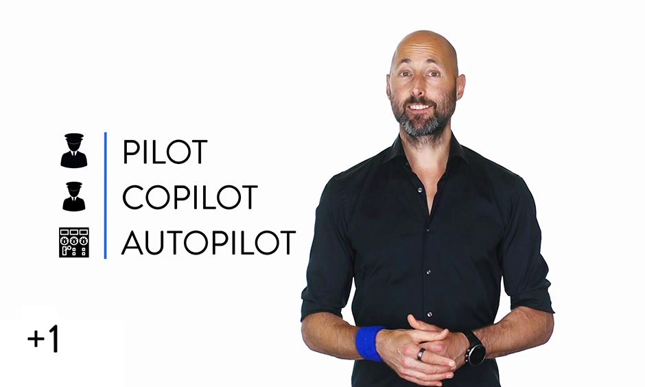 Pilot + Co-Pilot + Autopilot