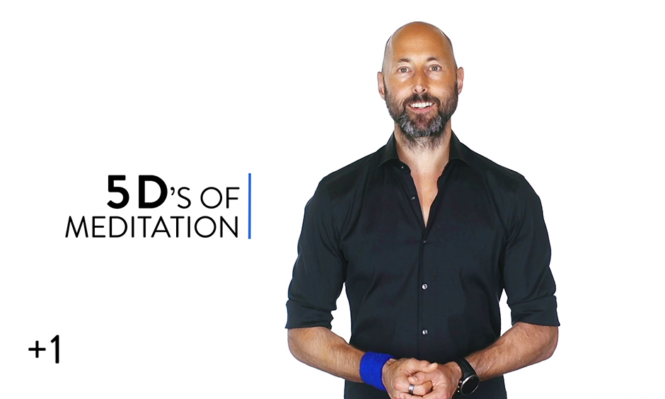 The 5 D's of Meditation