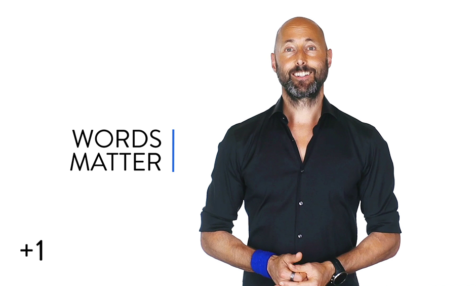 Science Says: Words Matter